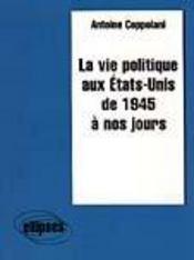 La Vie Politique Aux Etats-Unis De 1945 A Nos Jours - Intérieur - Format classique