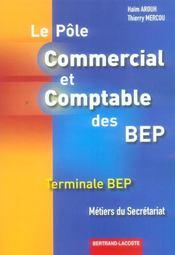 Pole commercial et comptable, metiers du secretariat ; terminale, bep - Intérieur - Format classique
