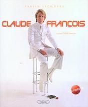 Claude Francois ; Le Livre 700 Photos Interviews Confidences - Intérieur - Format classique
