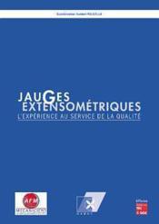 Jauges extensometriques ; l'experience au service de la qualite - Couverture - Format classique