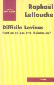 Difficile Levinas. Peut-On Ne Pas Etre Levinassien ? - Intérieur - Format classique