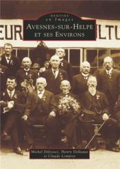 Avesnes-sur-Helpe et ses environs - Couverture - Format classique