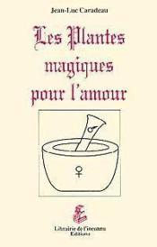 Plantes Magiques Pour L'Amour - Couverture - Format classique