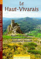 Chemins huguenots de l'Ardèche t.2 ; le Haut-Vivarais ; régions de St-Agrève, Desaignes, Lamastre, Annonay et Tournon - Couverture - Format classique