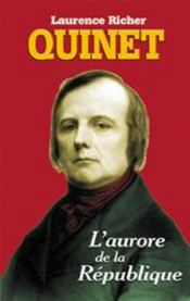 Edgar Quinet ; l'aurore de la République - Couverture - Format classique
