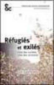 Refugies et exiles ; crise des societes , crise des territoires - Intérieur - Format classique