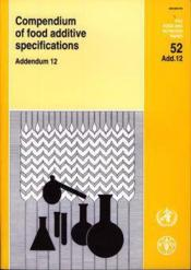 Compendium of food additive specifications, addendum 12 (fao food and nutrition papers, volume52) - Couverture - Format classique