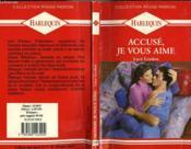 Accuse Je Vous Aime - Convicted Of Love - Couverture - Format classique