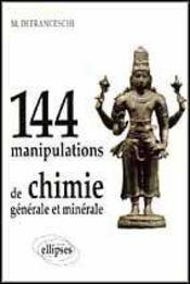 144 manipulations de chimie générale et minerale - Intérieur - Format classique
