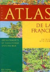 Petit Atlas De La France - Couverture - Format classique