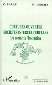 Cultures Ouvertes Societes Interculturelles ; Du Contact A L'Interaction - Intérieur - Format classique