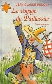 Le voyage du paillassier ; contes provencaux - Couverture - Format classique
