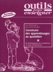 Construire Apprentissages Au Quotidien Du Devpt Des Competences Au Projet D'Ets - Intérieur - Format classique