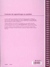 Construire Apprentissages Au Quotidien Du Devpt Des Competences Au Projet D'Ets - 4ème de couverture - Format classique