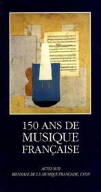 150 Ans De Musique Francaise 1789-1939 - Couverture - Format classique