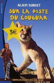 Sur la piste du cougar ; sauvez les animaux avec Paul Nature t.5 - Intérieur - Format classique