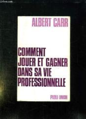 Comment Jouer Et Gagner Dans Sa Vie Professionnelle. - Couverture - Format classique