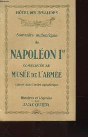 Souvenirs De Napoleon Bonaparte Classes Dans L'Odre Alphabetique D'Apres Les Denominations Adoptees Pour La Designation - Description - Origine - Histoire - Legende - Couverture - Format classique