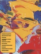 ARTISANAT ET LOISIRS - Musique collective, serviettes de table, cravates, tapisserie à points comptés, peinture à l'huile, ojo de dios, jardinage biologique, origami, fabrication du papier, papier-mâché. - Couverture - Format classique