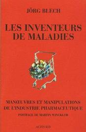 Les inventeurs de maladies ; manoeuvres et manipulations de l'industrie pharmaceutique - Intérieur - Format classique