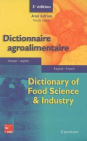 Vente livre :  Dictionnaire Agroalimentaire Francais-Anglais / English-French (3. Edition)  - Jean Adrian