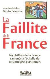 La Faillite De La France ; Les Chiffres De La France Ramenes A L'Echelle De Nos Budgets Personnels - Intérieur - Format classique