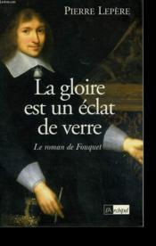 La Gloire Est Un Eclat De Verre - Couverture - Format classique