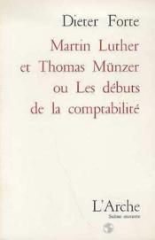 Martin luther et thomas munzer ou les debuts de la comptabilite - Couverture - Format classique