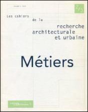 Les Cahiers De La Recherche Architecturale Et Urbaine N.2-3 ; Métiers - Couverture - Format classique