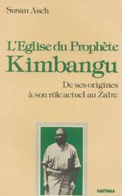 L'Eglise du prophète Kimbangu ; de ses origines à son rôle actuel au Zaïre - Couverture - Format classique