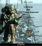 L'Ecole Des Fusiliers Marins - Couverture - Format classique
