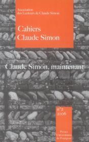 Cahiers claude simon n.2 ; claude simon, maintenant - Couverture - Format classique