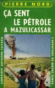 L'Aventure De Notre Temps N° 19. Ca Sent Le Petrole A Mazulicassar. - Couverture - Format classique