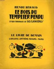 Le Bois Du Templier Pendu. 37 Bois Originaux Deslignieres . Le Livre De Demain N° 194. - Couverture - Format classique