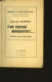 T'As Triche Marquise!... - Trickery Comes Back Home - Couverture - Format classique