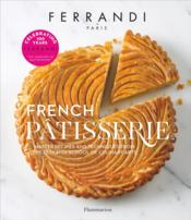 Vente livre :  French patisserie ; master recipes and techniques from the Ferrandi school of culinary arts  - Ccir - Ecole Ferrand - Ecole Ferrand - Ecole Ferrandi