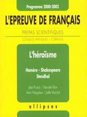 L'Epreuve De Francais Prepas Scientifiques 2000-2002 L'Heroisme Homere Shakespeare Stendhal - Intérieur - Format classique