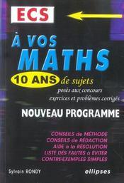 A Vos Maths Ecs 10 Ans De Sujets Poses Aux Concours Exercices Et Problemes Corriges Nouveau Program. - Intérieur - Format classique