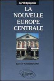 Vente livre :  La Nouvelle Europe Centrale Capes/Agregation  - Wackermann