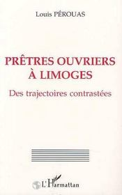 Pretres Ouvriers A Limoges : Des Trajectoires Contrastees - Intérieur - Format classique