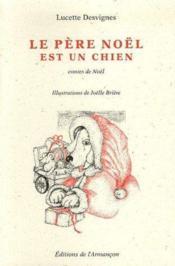 Le père Noël est un chien ; contes de Noël - Couverture - Format classique