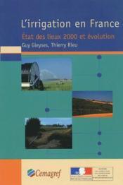 L'Irrigation En France. Etat Des Lieux 2000 Et Evolution - Couverture - Format classique