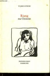 Riang, Ma Petite Chinoise(Sauf Suisse) - Couverture - Format classique