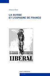 La Suisse et l'Espagne de Franco - Intérieur - Format classique