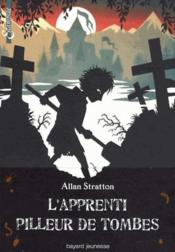 L'apprenti pilleur de tombes  - Allan Stratton