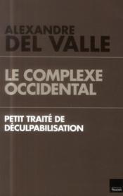 Le complexe occidental ; petit traité de déculpabilisation - Couverture - Format classique