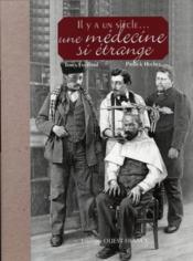 Il y a un siècle... une médecine si étrange - Couverture - Format classique