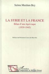 La Syrie et la France ; bilan d'une équivoque (1939-1945) - Couverture - Format classique