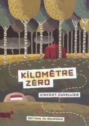 Kilomètre zéro - Couverture - Format classique