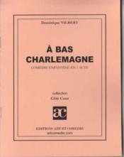 A bas charlemagne - Couverture - Format classique